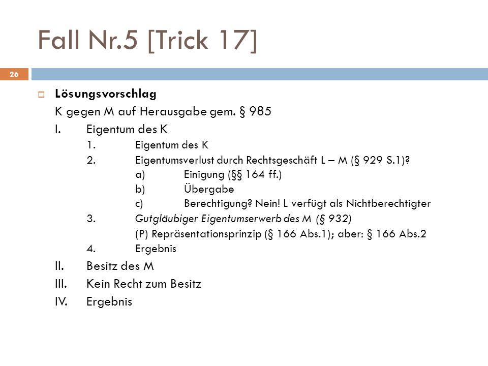 Fall Nr.5 [Trick 17] Lösungsvorschlag